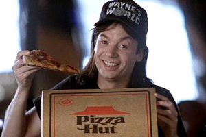 Waynes World Pizza Hut